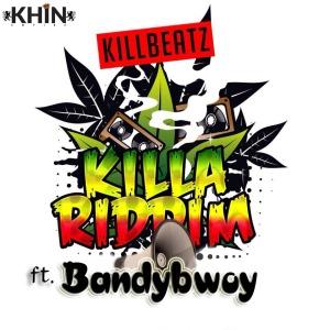 killbeatz-killa-riddim-ft bandybwoy